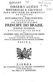 Observações historicas e criticas para servirem de memorias ao systema da diplomatica portugueza...