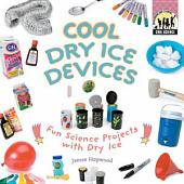Cool Dry Ice Devices: Fun Science Projects with Dry Ice