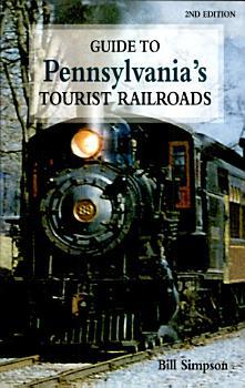 Guide to Pennsylvania s Tourist Railroads PDF