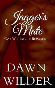 Jagger s Mate  Gay Werewolf Romance Novella