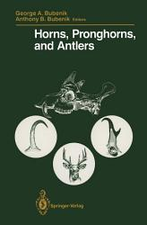 Horns Pronghorns And Antlers Book PDF
