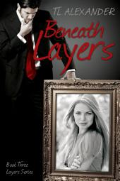 Beneath Layers: Layers Series Book Three
