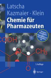 """Chemie für Pharmazeuten: Unter Berücksichtigung des """"GK"""" Pharmazie, Ausgabe 5"""