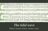 The Tidal Wave: A Collection of Temperance Songs, Quartets, Choruses, &c