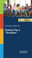A Study Guide for Octavio Paz   s    Duration    PDF