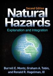 Natural Hazards, Second Edition: Explanation and Integration, Edition 2