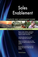 Sales Enablement Complete Self assessment Guide