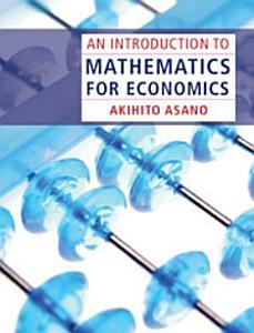 An Introduction to Mathematics for Economics Book