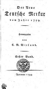 Der Neue Teutsche Merkur vom Jahr 1799: Erster Band