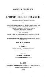Archives curieuses de l'histoire de France depuis Louis XI jusqu'à Louis XVIII, ou collection de pièces rares et intéressantes, telles que chroniques, mémoires, pamphlets, lettres, ... etc. etc. etc: Volume13