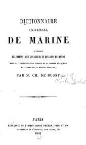 Dictionnaire universel de marine à l'usage des marins: des voyageurs et des gens du monde