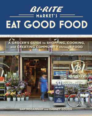 Bi Rite Market s Eat Good Food PDF