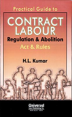 Practical Guide to Contract Labour Regulation   Abolition Act   Rules PDF