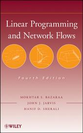 Linear Programming and Network Flows: Edition 4