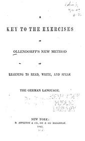 A Key to the Exercises in Ollendorff's New Method of Learning to Read, Write, and Speak the German Language