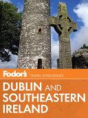 Fodor's Dublin and Southeastern Ireland