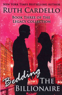 Bedding the Billionaire  Book 3   Legacy Collection  Book