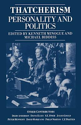 Thatcherism  Personality and Politics