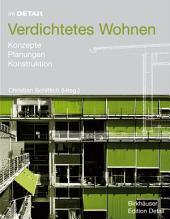 Verdichtetes Wohnen: Konzepte, Planung, Konstruktion