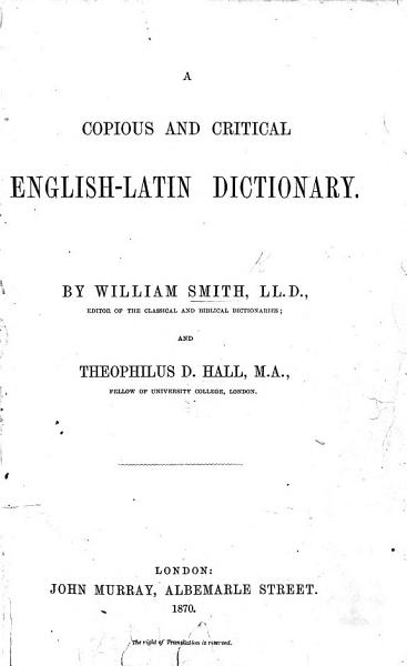 A Copious And Critical English Latin Dictionary