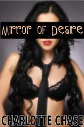 Mirror of Desire (Opposite Sex Clone Story)