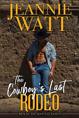 The Cowboy s Last Rodeo