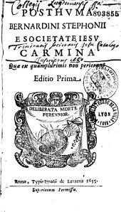 Posthuma Bernardini Stephonii e Societate Iesu carmina quae ex quamplurimis non perierunt