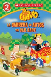 Lector de Scholastic, Nivel 2: El Chavo: La carrera de carros / The Car Race