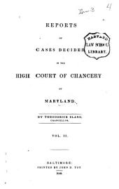 Reports of Cases Decided in the High Court of Chancery of Maryland. [1811-1832]: Volume 2
