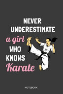 Never Underestimate A Girl Who Knows Karate Notebook