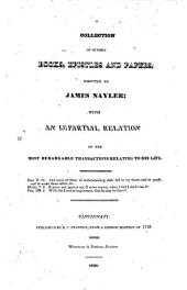 A collection of sundry books, epistles and papers written by James Nayler: with an impartial relation of the most remarkable transactions relating to his life
