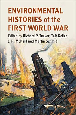 Environmental Histories of the First World War PDF