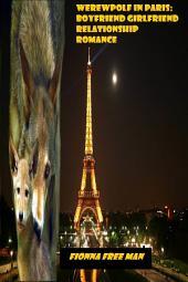 Werewolf in Paris: Girlfriend Boyfriend Relationship Romance