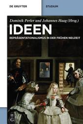 Ideen: Repräsentationalismus in der frühen Neuzeit. Texte und Kommentare