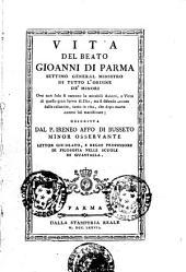 Vita del beato Gioanni di Parma settimo general ministro di tutto l'Ordine de' Minori ... descritta dal p. Ireneo Affò di Busseto minor osservante ..