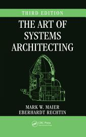 The Art of Systems Architecting, Third Edition: Edition 3