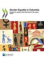 Gender Equality in Colombia Access to Justice and Politics at the Local Level PDF