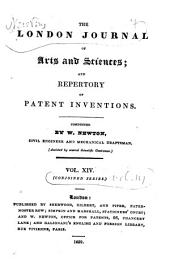 The London Journal of Arts and Sciences, and Repertory of Patent Inventions: Volume 14