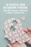 An Essential Book On Sundown Syndrome PDF