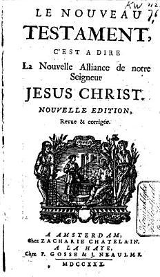 Le Nouveau Testament  c est a dire La Nouvelle Alliance de nostre seigneur Jesus Christ PDF
