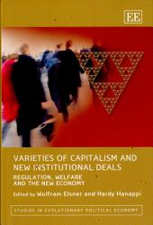 Varieties of Capitalism and New Institutional Deals: Regulation, Welfare and the New Economy, Volume 6995