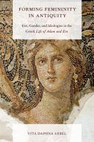 Forming Femininity in Antiquity PDF