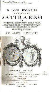 D. Ivnii Ivvenalis ...: Satirae XVI ad optimorvm exemplarivm fidem, Volume 1