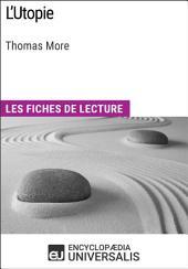 L'Utopie de Thomas More: Les Fiches de lecture d'Universalis