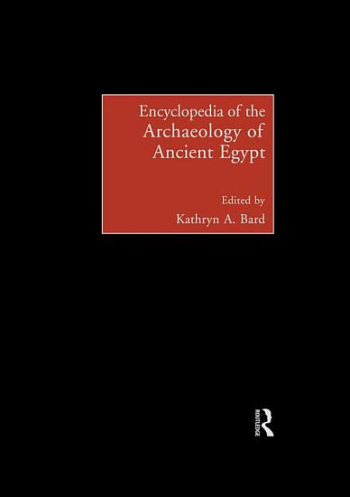 Encyclopedia of the Archaeology of Ancient Egypt PDF
