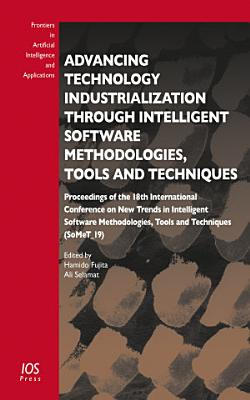 Advancing Technology Industrialization Through Intelligent Software Methodologies  Tools and Techniques PDF