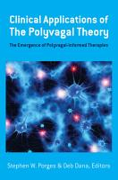 Clinical Applications of the Polyvagal Theory  The Emergence of Polyvagal Informed Therapies  Norton Series on Interpersonal Neurobiology  PDF