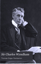 Sir Charles Wyndham: A Biography