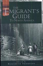 The Emigrant's Guide to North America