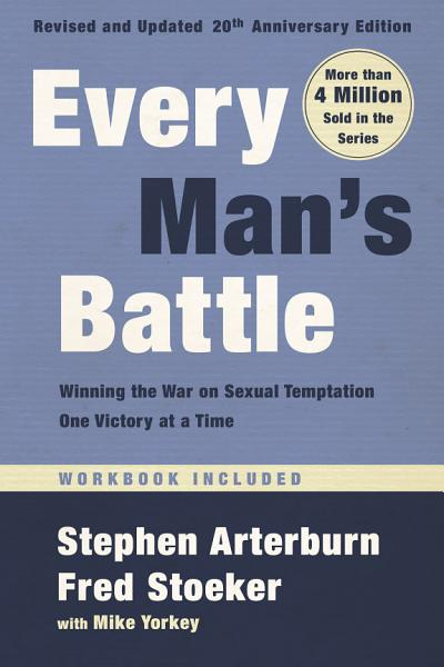 Every Man s Battle  Revised and Updated 20th Anniversary Edition PDF